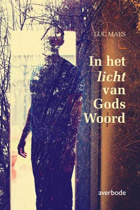 IN HET LICHT VAN GODS WOORD - LUC MAES