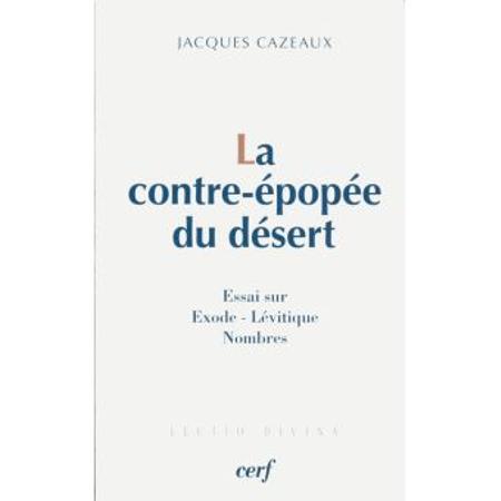 LA CONTRE-EPOPEE DU DESERT - JACQUES CAZEAUX