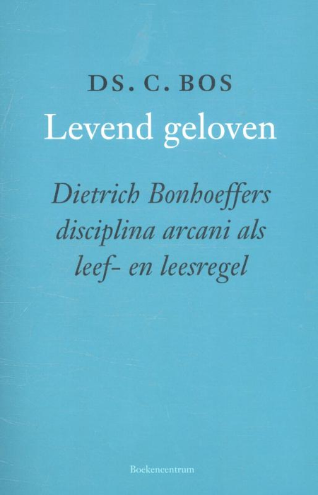 LEVEND GELOVEN - DS. C.BOS