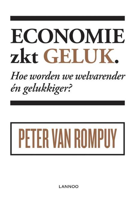 ECONOMIE ZOEKT GELUK - Peter Van Rompuy - Lannoo