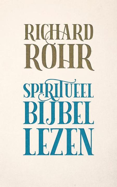 SPIRITUEEL BIJBEL LEZEN - R. Rohr