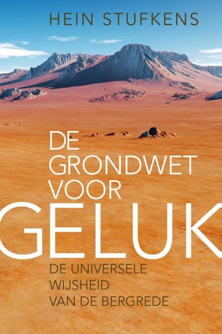 DE GRONDWET VOOR GELUK - Hein Stufkens - Veltman