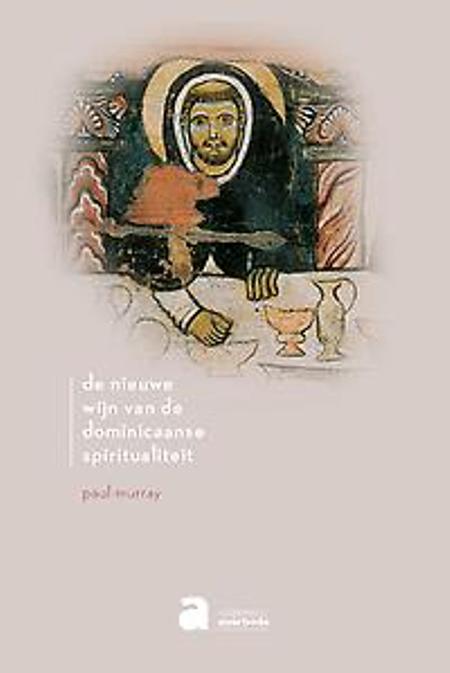 DE NIEUWE WIJN VAN DE DOMINICAANSE SPIRITUALITEIT - P.Murray