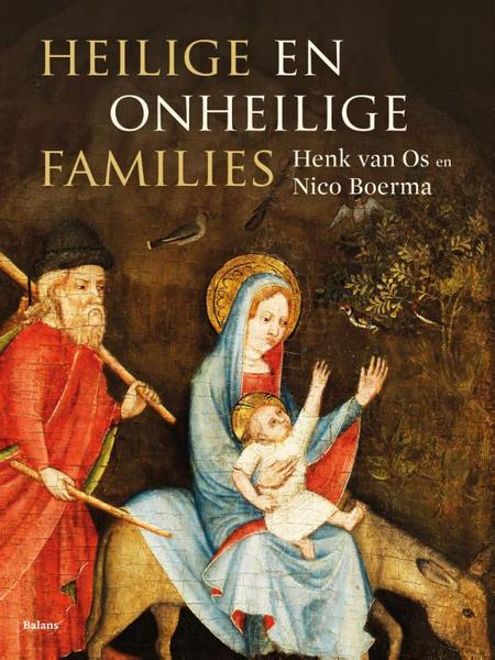HEILIGE EN ONHEILIGE FAMILIES - HENK VAN OS EN NICO BOERSMA