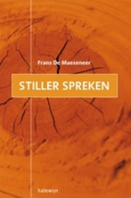 STILLER SPREKEN - FRANS DE MAESENEER