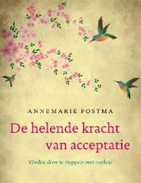 DE HELENDE KRACHT VAN ACCEPTATIE - A. POSTMA