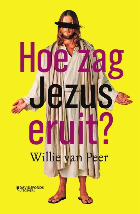 HOE ZAG JEZUS ERUIT ? Willie van Peer