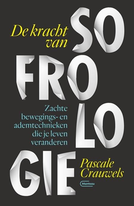 DE KRACHT VAN SOFROLOGIE - Pascale Crauwels
