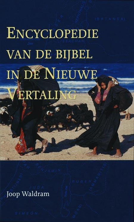 ENCYCLOPEDIE VAN DE BIJBEL - in de nieuwe vertaling - JOOP WALDRAM