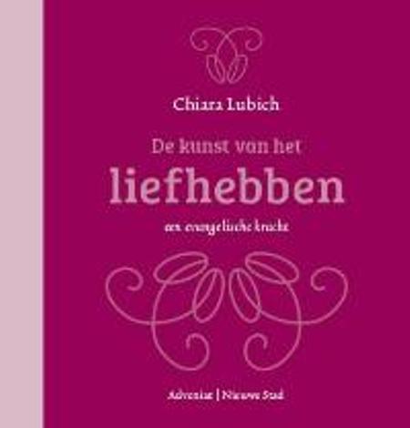 DE KUNST VAN HET LIEFHEBBEN - CHIARA LUBICH