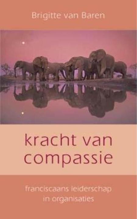 KRACHT VAN COMPASSIE  - BRIGITTE VAN BAREN