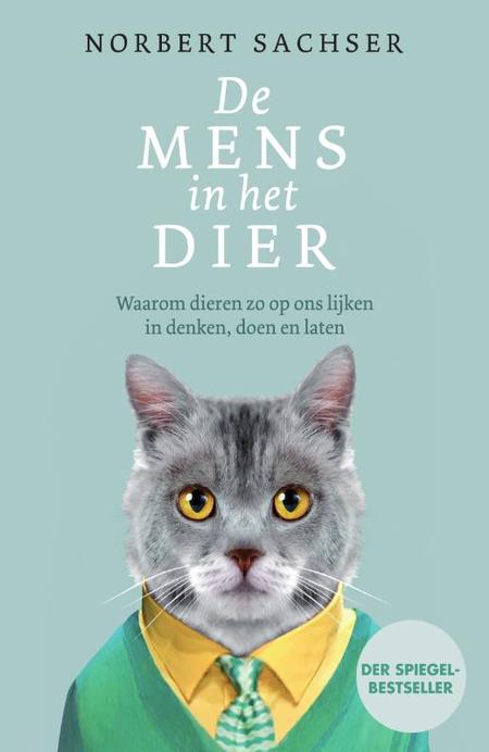 DE MENS IN HET DIER - Norbert Sachser