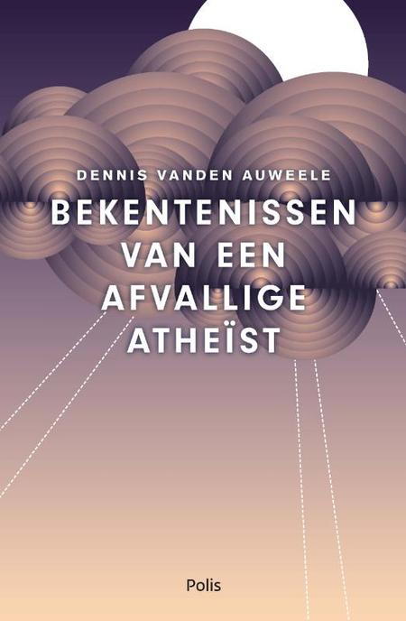 BEKENTENISSEN VAN EEN AFVALLIGE ATHEIST - D. Vanden Auweele