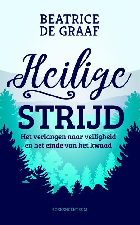 HEILIGE STRIJD - B. De Graaf
