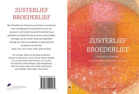 ZUSTERLIEF BROEDERLIEF - gedichten en schilderijen bij het zonnelied Franciscus