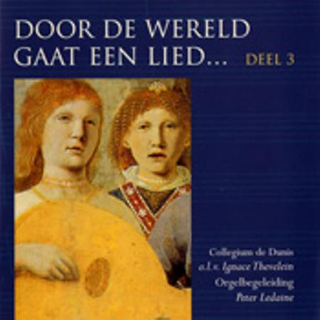 DOOR DE WERELD GAAT EEN LIED - DEEL 3