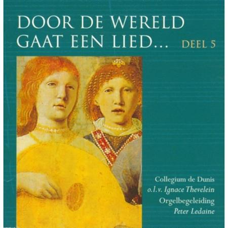 DOOR DE WERELD GAAT EEN LIED - DEEL 5
