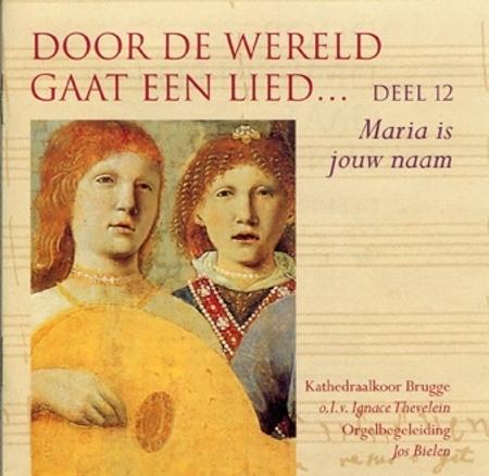 DOOR DE WERELD GAAT EEN LIED - DEEL 12 - MARIA