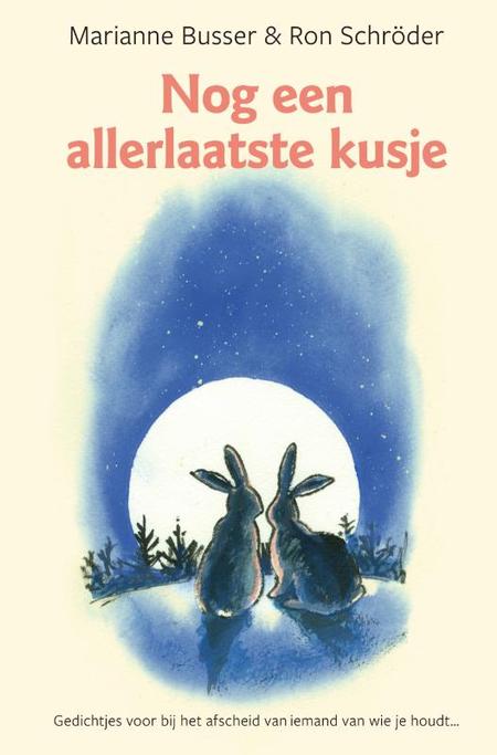 NOG EEN ALLERLAATSTE KUSJE - M. Busser / R. Schröder - gedichtjes