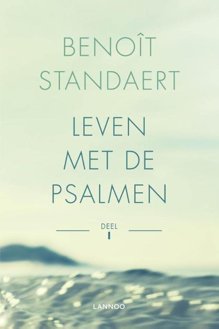 LEVEN MET DE PSALMEN - DEEL I- BENOIT STANDAERT