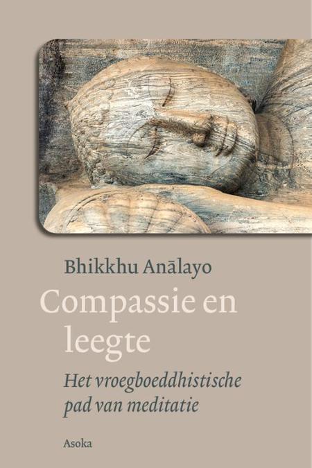 COMPASSIE EN LEEGTE - Bhikkhu Analayo - boeddhistische pad van meditatie