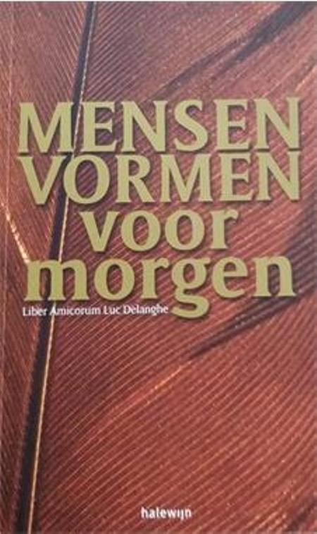 MENSEN VORMEN VOOR MORGEN - Lib Amicorum L. Delanghe
