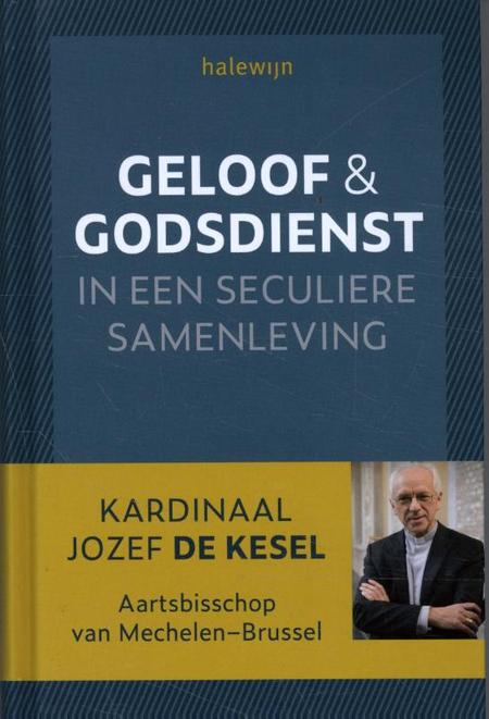 GELOOF EN GODSDIENST IN EEN SECULIERE SAMENLEVING - De Kesel
