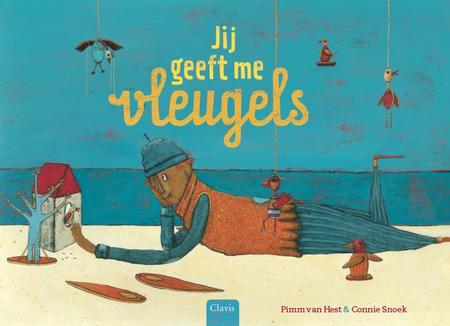 JIJ GEEFT ME VLEUGELS - Pimm van Hest / Connie Snoek