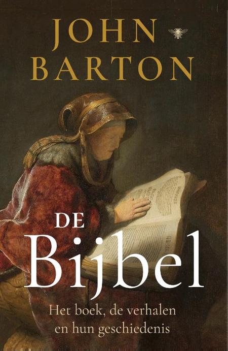 DE BIJBEL - John Barton - het boek, de verhalen, de geschiedenis