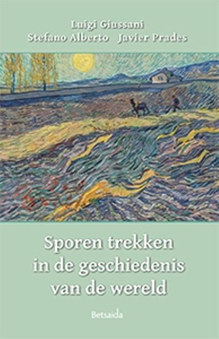SPOREN TREKKEN IN DE GESCHIEDENIS VAN DE WERELD - L. Giussani / S.A.J.Prades