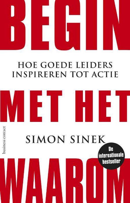 BEGIN MET HET WAAROM - Simon SINEK
