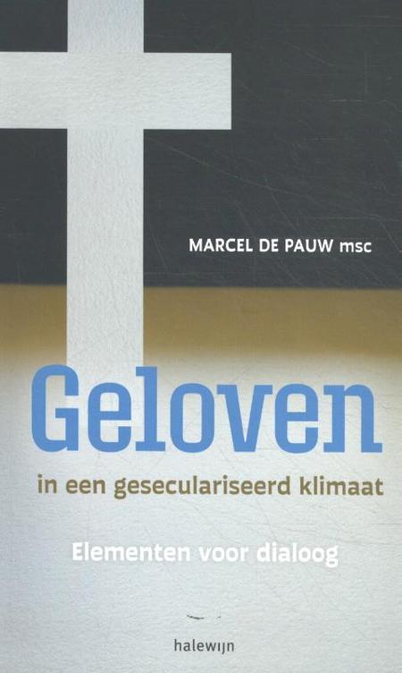 GELOVEN IN EEN GESECULARISEERD KLIMAAT - M. De Pauw - elementen voor dialoog