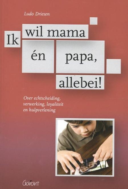 IK WIL MAMA EN PAPA ALLEBEI - LUDO DRIESEN