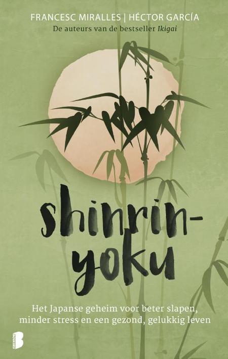 SHINRIN-YOKU - Japans geheim voor minder stress - F. Miralles