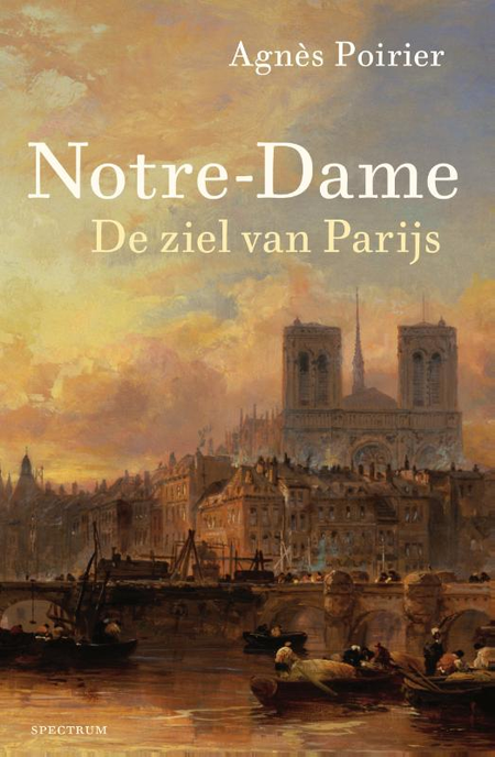 NOTRE-DAME - DE ZIEL VAN PARIJS - AGNES POIRIER