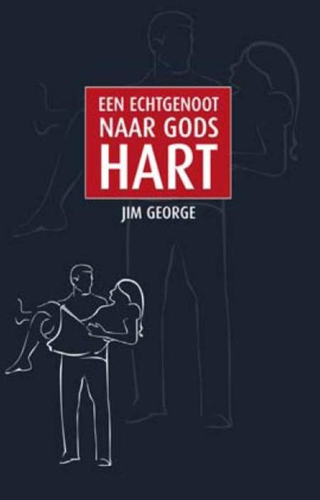 EEN ECHTGENOOT NAAR GODS HART - JIM GEORGE