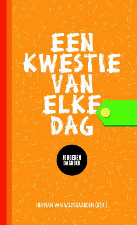 EEN KWESTIE VAN ELKE DAG - jongerendagboek - H. VAN WIJNGAARDEN