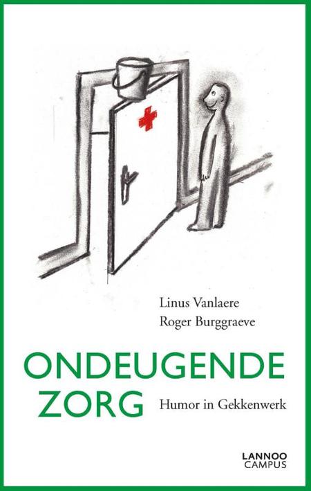 ONDEUGENDE ZORG - Linus Vanlaere / Roger Burggraeve