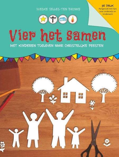 VIER HET SAMEN - met kinderen toeleven naar christelijke feesten - N.Selles