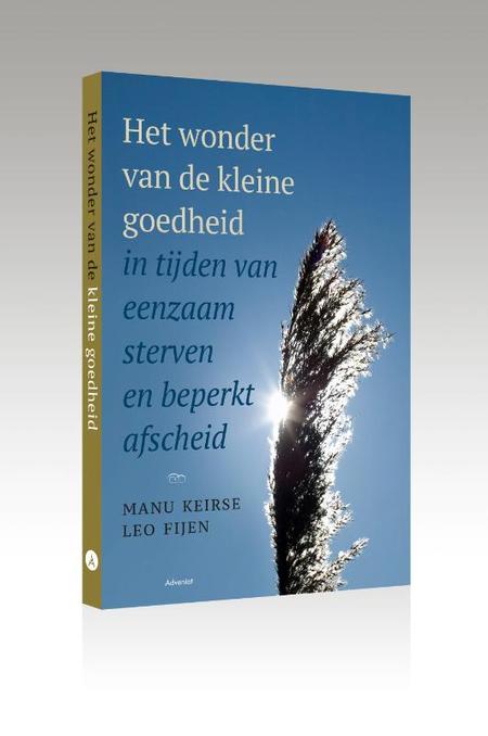 HET WONDER VAN DE KLEINE GOEDHEID - Manu Keirse/Leo Fijen