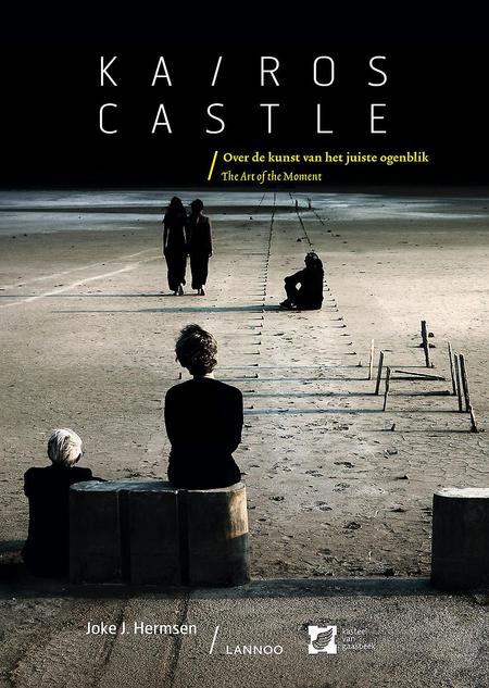 KAIROS CASTLE - over de kunst van het juiste ogenblik - Joke J. Hermsen
