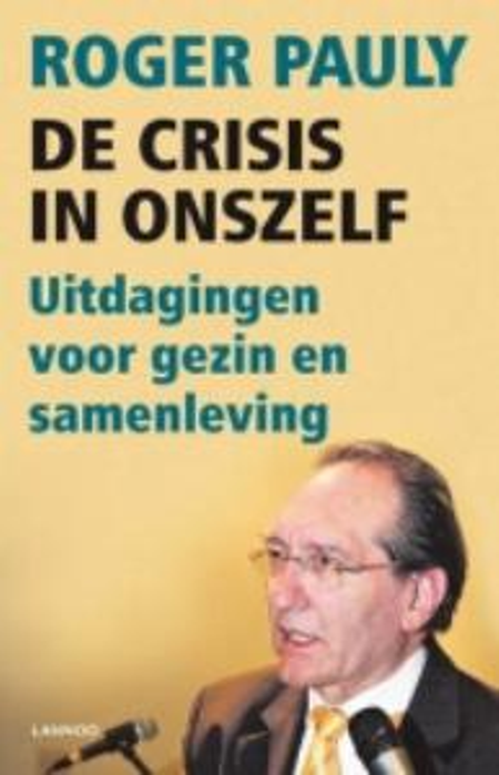 DE CRISIS IN ONSZELF - ROGER PAULY