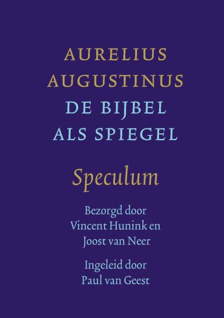 DE BIJBEL ALS SPIEGEL - Aurelius Augustinus - Speculum