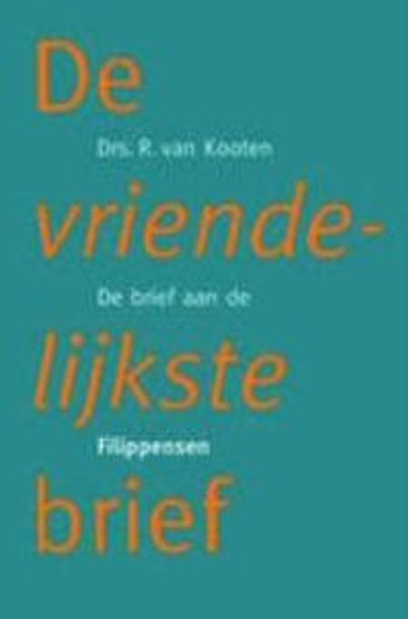 DE VRIENDELIJKSTE BRIEF - R. VAN KOOTEN