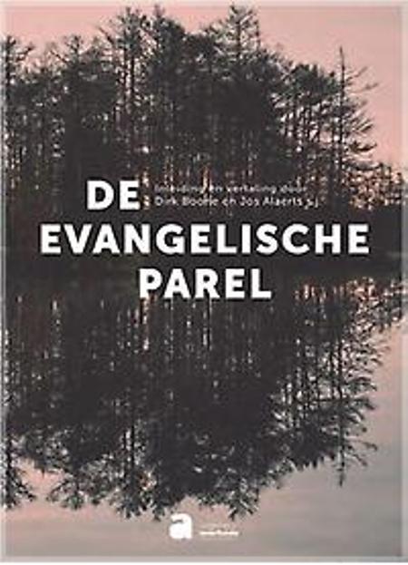 DE EVANGELISCHE PAREL - Dirk Boone / Jos Alaerts sj