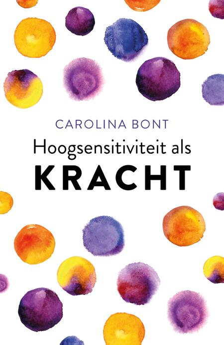HOOGSENSITIVITEIT ALS KRACHT - C. Bont