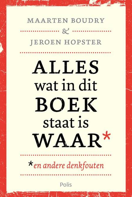 ALLES WAT IN DIT BOEK STAAT IS WAAR - Boudry M./ Hopster J.