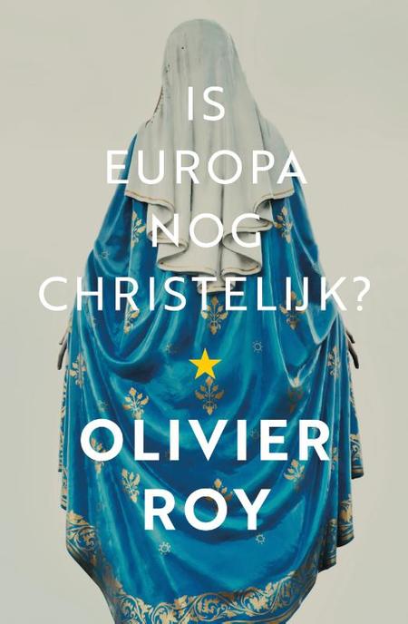 IS EUROPA NOG CHRISTELIJK ? Olivier Roy