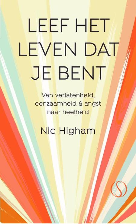 LEEF HET LEVEN DAT JE BENT - Nic Higham