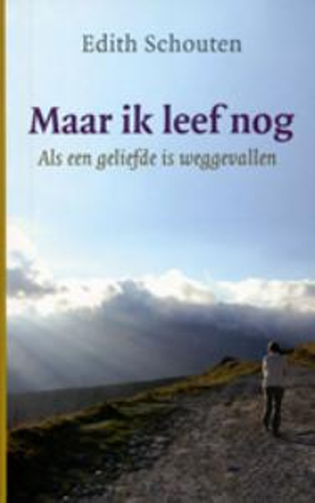 MAAR IK LEEF NOG - EDITH SCHOUTEN